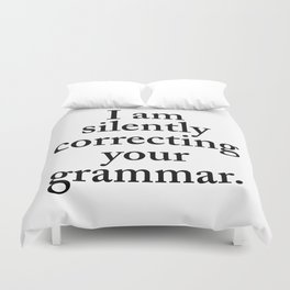 I am silently correcting your grammar Duvet Cover