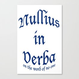 Nullius in Verba Canvas Print