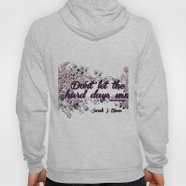 Don't let the hard days win - ACOMAF Hoody