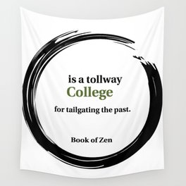 Zen Humor Quote on College Wall Tapestry