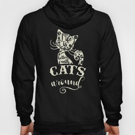 LIFE IS BETTER WITH CATS - KITTENS Hoody