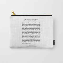 The Man In The Arena by Theodore Roosevelt Carry-All Pouch
