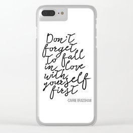 Quote,Don't forget to fall in love with yourself first Clear iPhone Case