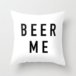 Beer Me Throw Pillow