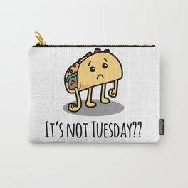 Not Taco Tuesday Carry-All Pouch
