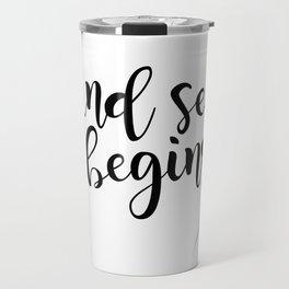 And Sew It Begins Travel Mug