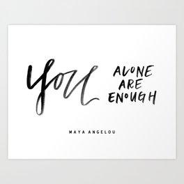 You Alone Are Enough Art Print