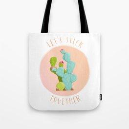 Let's Stick Together Tote Bag