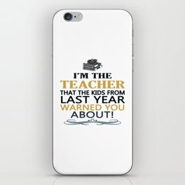 I'M THE TEACHER iPhone Skin