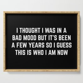 Bad Mood Funny Quote Serving Tray