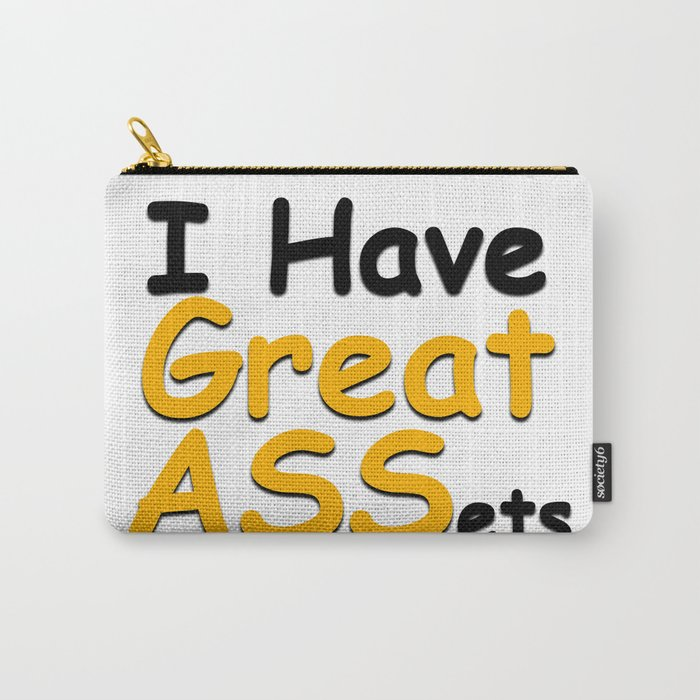 I have great ASSets Carry-All Pouch