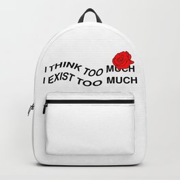 TINK TOO MUCH, EXIST TOO MUCH Backpack