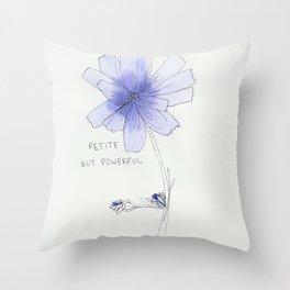 petite but powerful Throw Pillow