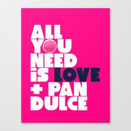 All you need is love & pan dulce Canvas Print