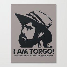 I Am Torgo! Canvas Print