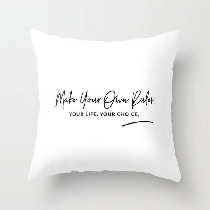make your own rules art quote throw pillow by martaflorentinocosta
