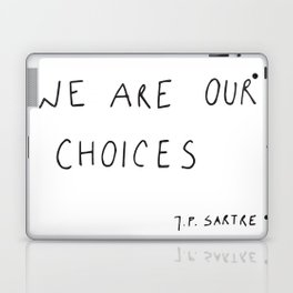 we are our choices III. Laptop & iPad Skin