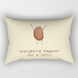 Everything Happens for a Raisin Rectangular Pillow