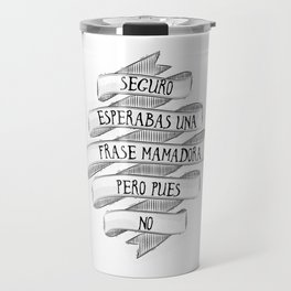 Quote but no. Travel Mug