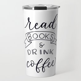 read books & drink coffee Travel Mug