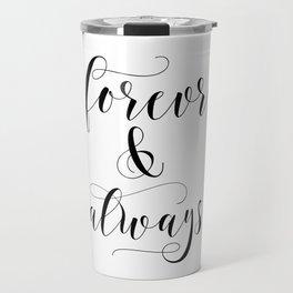Forever & Always Travel Mug