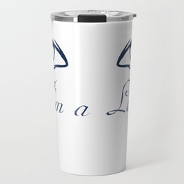 The lady's eyes - I'm a lady! Travel Mug
