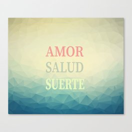Amor Salud Suerte - Love health fortune Canvas Print