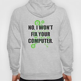 No Fixing Computers Hoody