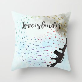 Love is Louder Throw Pillow