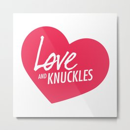 Love and Knuckles (Heart Graphic) Metal Print