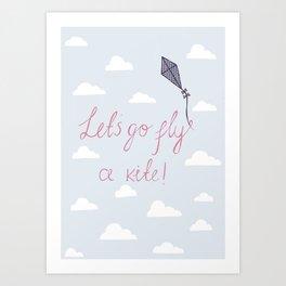 Let's go fly a kite print  Art Print