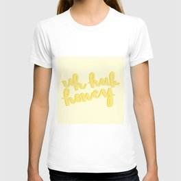 Uh Huh Honey Yellow T-shirt