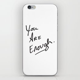 You are enough. iPhone Skin