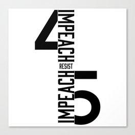 RESIST / IMPEACH 45 Canvas Print