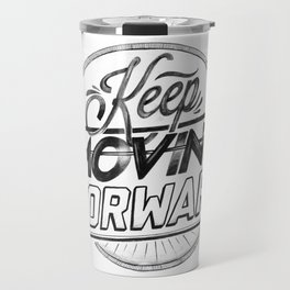 KEEP MOVING FORWARD (white) Travel Mug