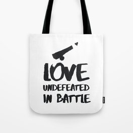 Love undefeated in battle Tote Bag