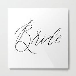 Lettered Bride Metal Print