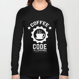Programmer - Coffee And Code Long Sleeve T-shirt
