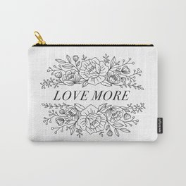 Love More. Carry-All Pouch