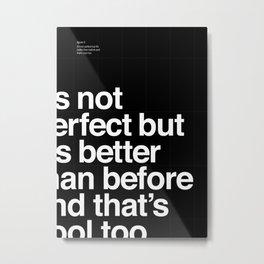 Better than before Metal Print
