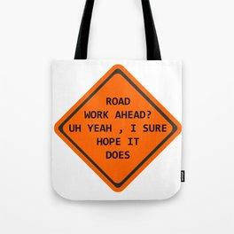 Road Work Ahead Tote Bag