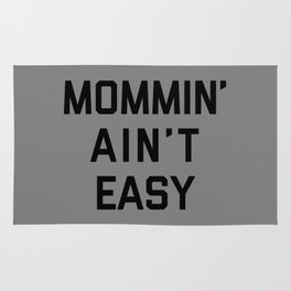 Mommin' Ain't Easy Funny Quote Rug