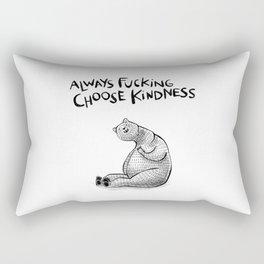 Always Fucking Choose Kindness ~ Bertina Rectangular Pillow