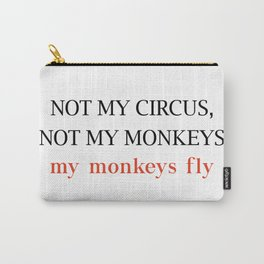 Not my circus Carry-All Pouch