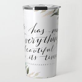 """He has made Everything beautiful in its time"" Travel Mug"