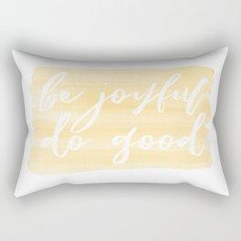 Be Joyful, Do Good Rectangular Pillow