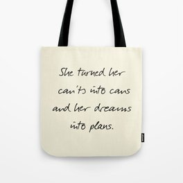 Message to strong women, inspiration, motivation, for dreams, strenght, hard times, plans Tote Bag