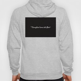 Disruption turns into flow Hoody