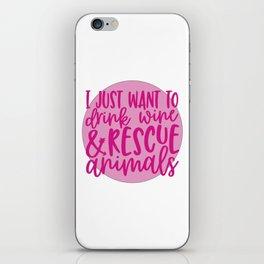 Drink Wine & Rescue Animals iPhone Skin