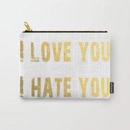 I love you, I hate you Carry-All Pouch